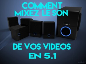 apprendrelavideo_mixer-le-son-en-5.1